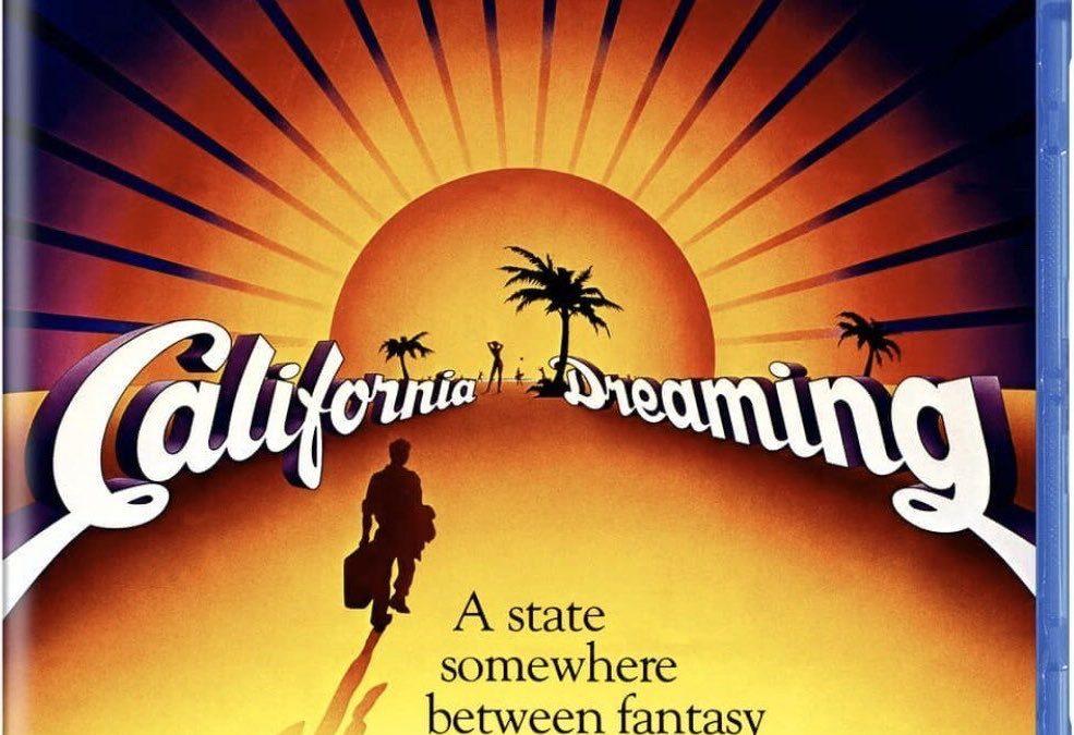 CALIFORNIA DREAMING BLU-RAY ANNOUNCED